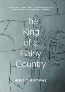 The King of a Rainy Country Brigid Brophy The Coelacanth Press